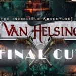 The Incredible Adventures of Van Helsing Final Cut arrives this September (1)