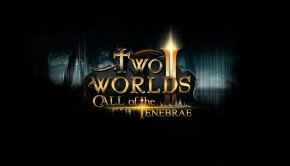 Two Worlds III announced; Two Worlds II: Call of the Tenebrae arrives in Q2